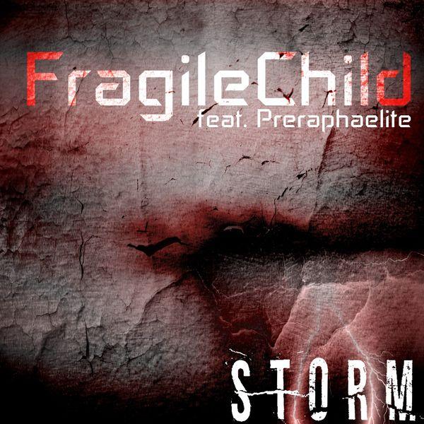 FragileChild|Storm