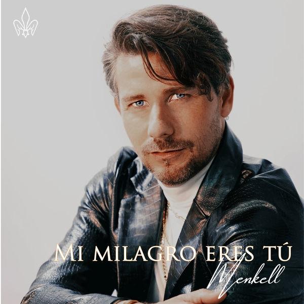 Menkell - Mi Milagro Eres Tú