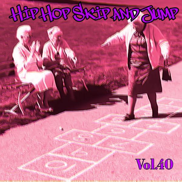 Various Artists - Hip Hop Skip and Jump, Vol. 40