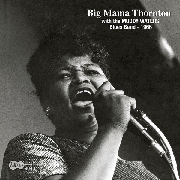 Big Mama Thornton - Big Mama Thornton with the Muddy Waters Blues Band - 1966