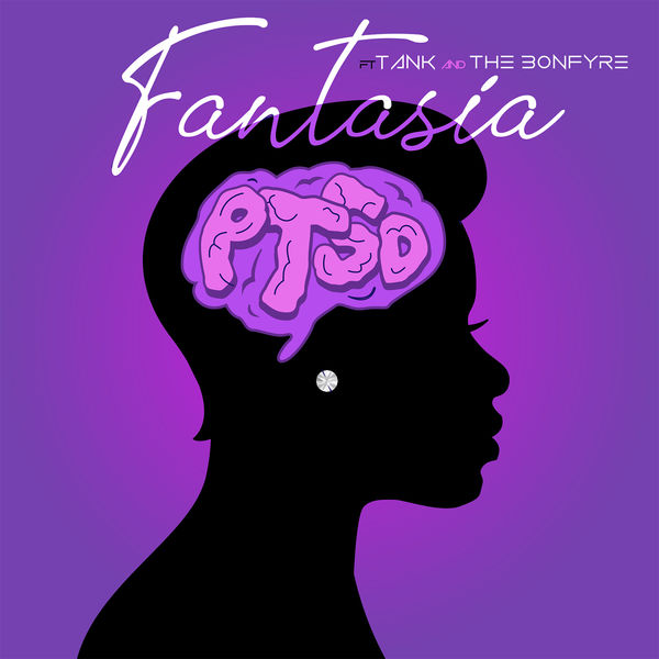 Fantasia - PTSD (feat. Tank & The Bonfyre)