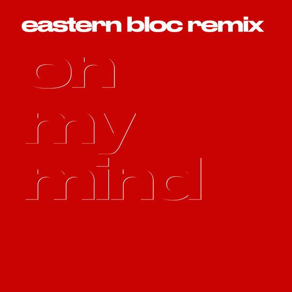 Leisure - On My Mind (Eastern Bloc Remix)