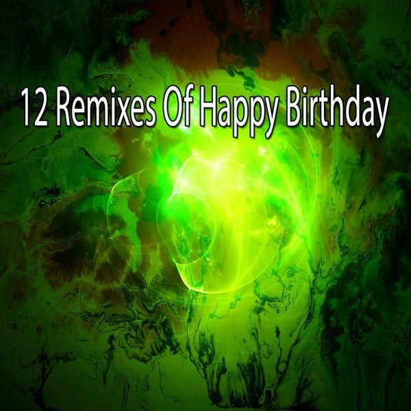 Happy Birthday Party Crew - 12 Remixes of Happy Birthday