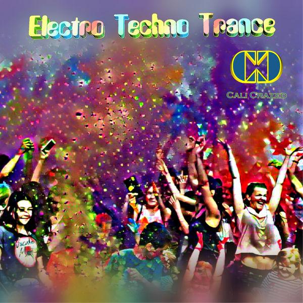 Cali Crazed|Electro Techno Trance (Instrumental)