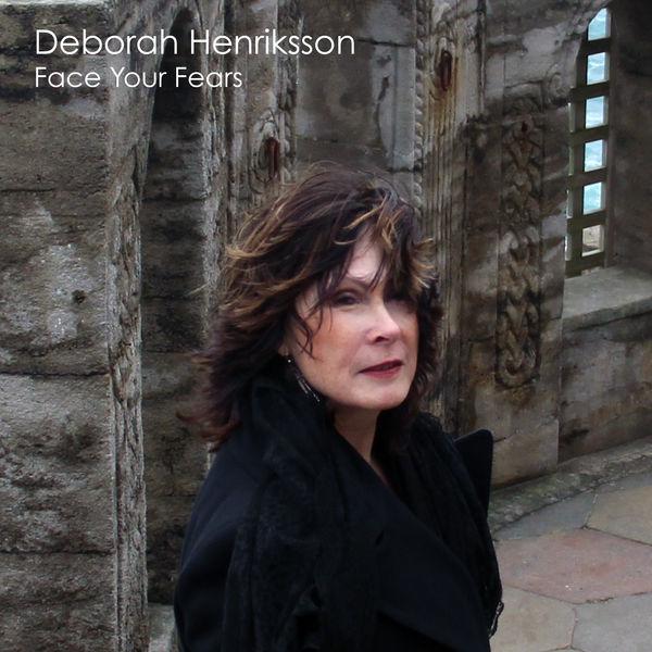 Deborah Henriksson - FACE YOUR FEARS