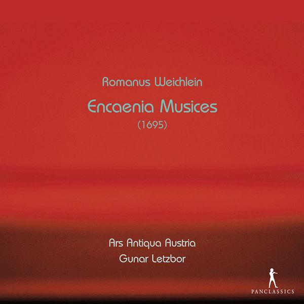 Ars Antiqua Austria - Weichlein: Encænia musices, Op. 1