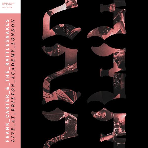 Frank Carter & The Rattlesnakes - 23 Live At Brixton Academy