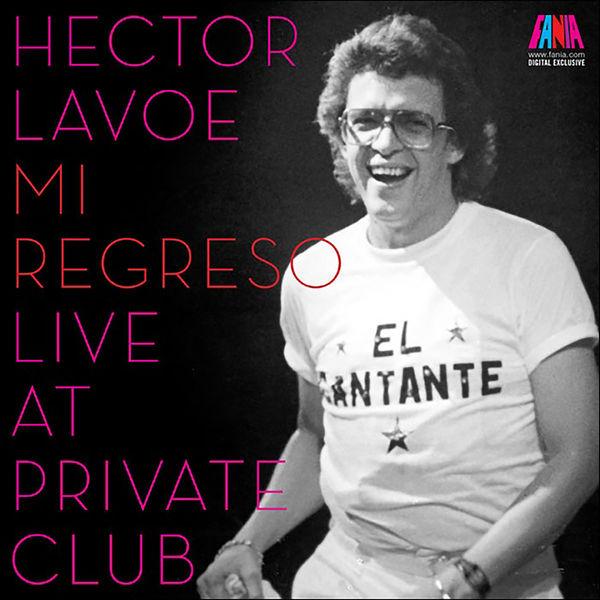 Hector Lavoe - Mi Regreso: Live At The Private Club