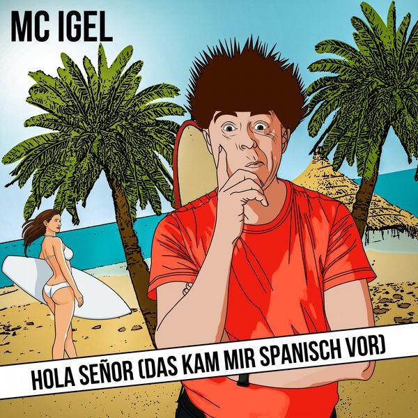 Mc Igel - Hola Señor (Das kam mir spanisch vor)
