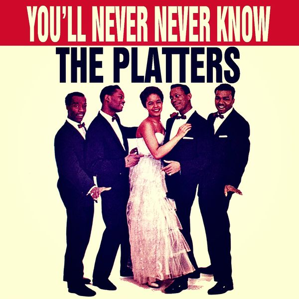 Album You'll Never Never Know, The Platters | Qobuz: download and ...