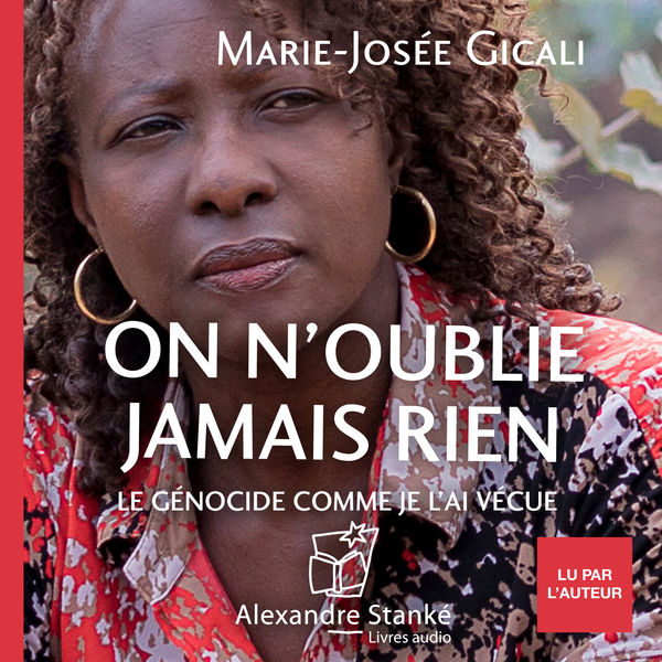 Marie-Josée Gicali - On n'oublie jamais rien