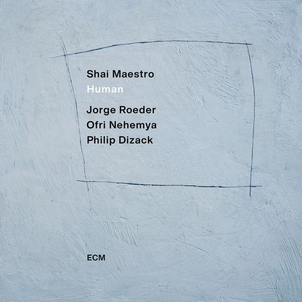 Shai Maestro Trio - Human
