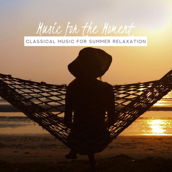 Various Artists - Music for the Moment: Classical Music for Summer Solstice