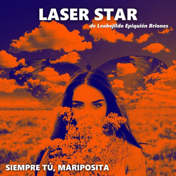 LASER STAR & BetterBoy - Siempre Tú Mariposita