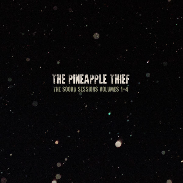 The Pineapple Thief - The Soord Sessions 1 - 4 (Sampler)
