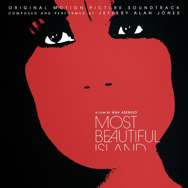 Jeffery Alan Jones - Most Beautiful Island (Original Motion Picture Soundtrack)