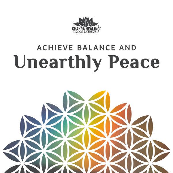 Chakra Healing Music Academy - Achieve Balance and Unearthly Peace