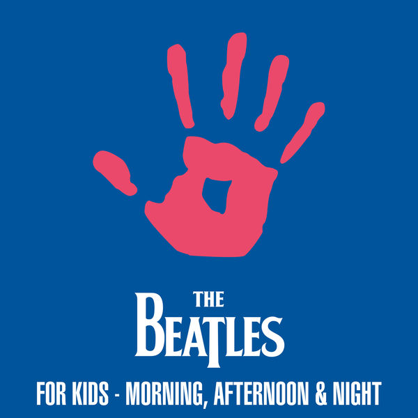 The Beatles - The Beatles For Kids - Morning, Afternoon & Night