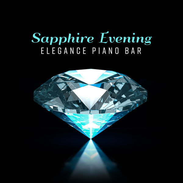 Pianobar Moods - Sapphire Evening: Elegance Piano Bar