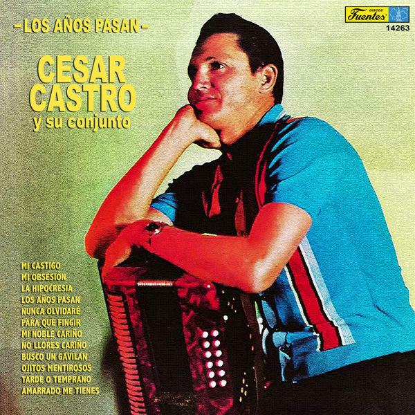 César Castro y Su Conjunto - Los Años Pasan