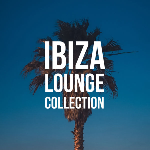 Lounge relax - Ibiza Lounge Collection – Relax & Chill Out, Summer Music 2019, Beach Lounge, Party Hits, Night Chillout Beats, Deep Chillout Lounge