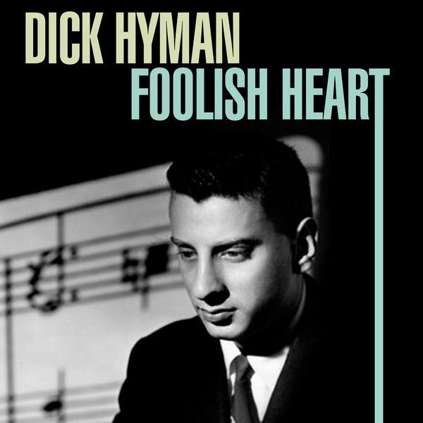 Dick Hyman - Foolish Heart