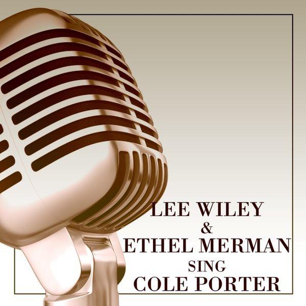 Lee Wiley - Lee Wiley & Ethel Merman Sing Cole Porter