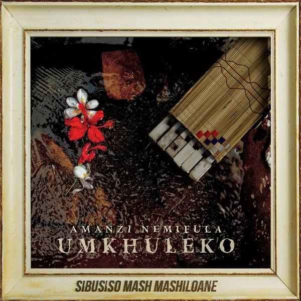 Sibusiso Mash Mashiloane - Amanzi Nemifula: Umkhuleko