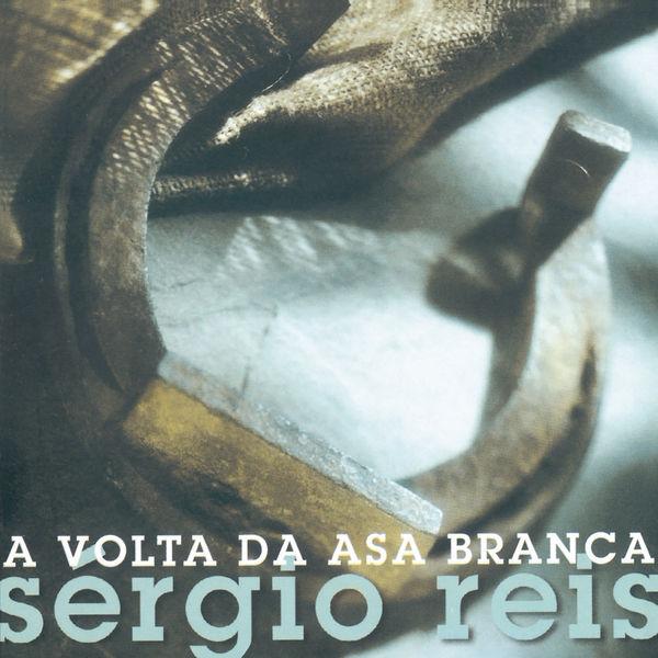 Sérgio Reis - A Volta da Asa Branca
