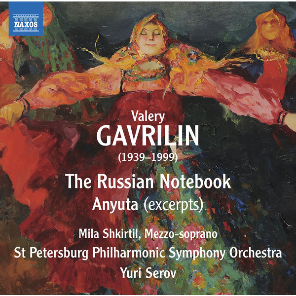 Traditional - Gavrilin: Russian Notebook & Anyuta (Excerpts)