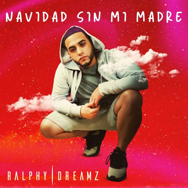 Ralphy Dreamz Navidad Sin Mi Madre