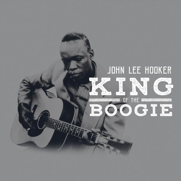 John Lee Hooker - King Of The Boogie