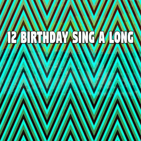 Happy Birthday - 12 Birthday Sing a Long