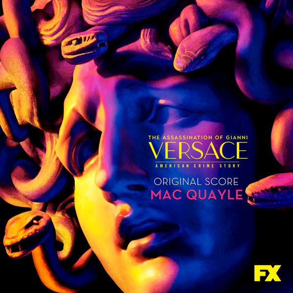 Mac Quayle - The Assassination of Gianni Versace: American Crime Story (Original Television Soundtrack)