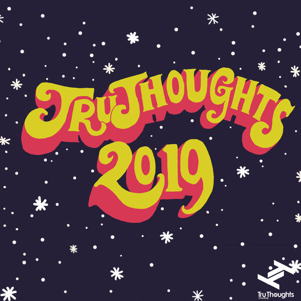 Various Artists - Tru Thoughts 2019