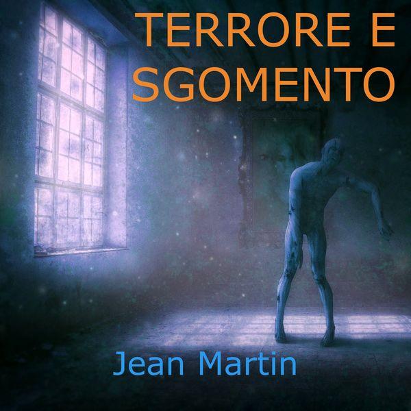 Jean Martin - Terrore e sgomento