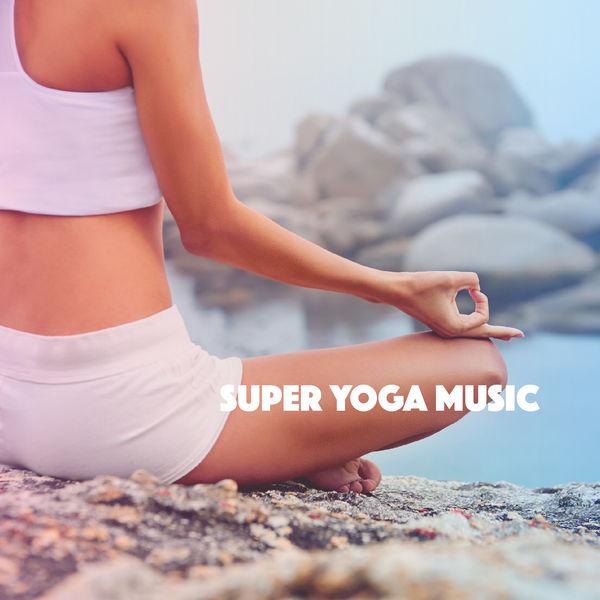 Yoga Workout Music - Super Yoga Music