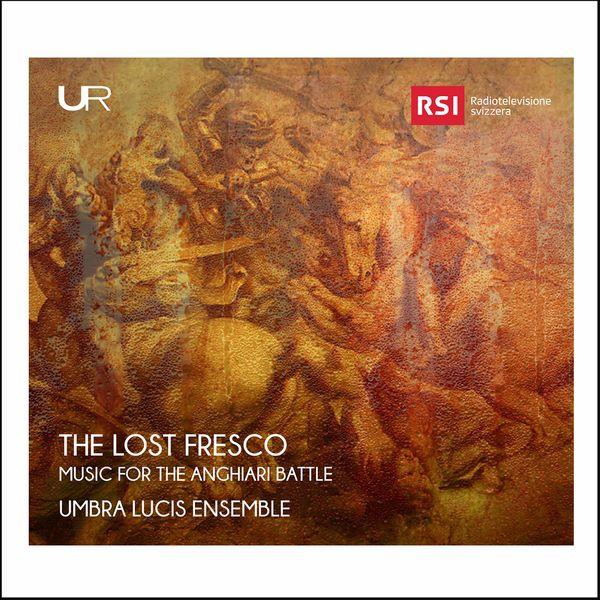 Stefano Lorenzetti - The Lost Fresco: Music for the Anghiari Battle