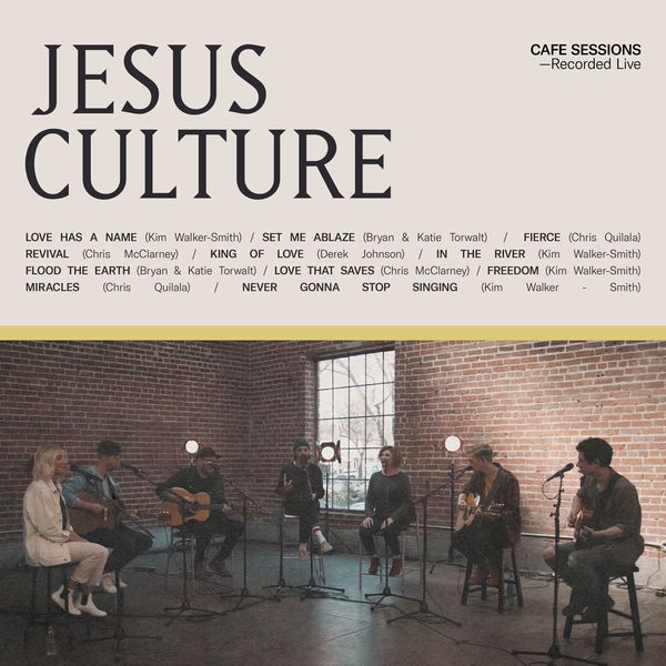 Jesus Culture - Cafe Sessions