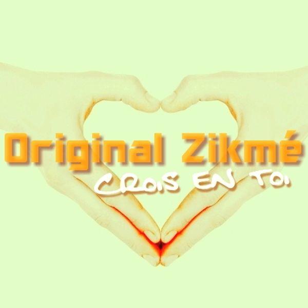 Original Zikmé - Crois en toi