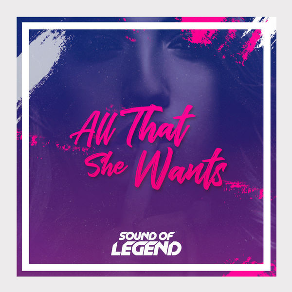 Sound of Legend - All That She Wants