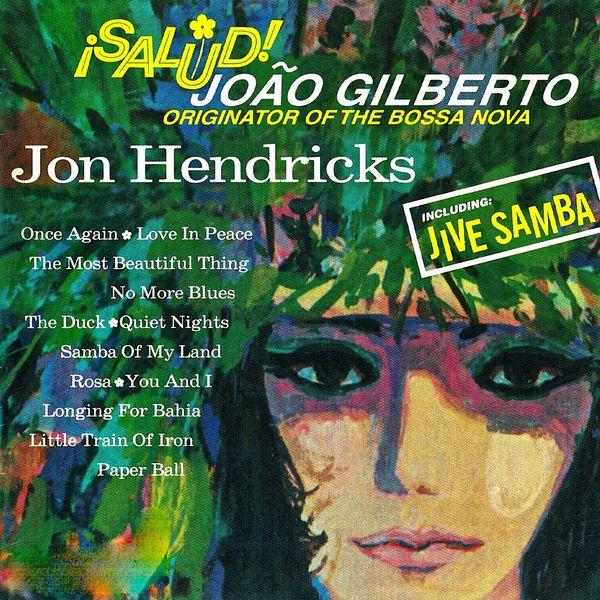 Jon Hendricks - Salud Joao Gilberto!