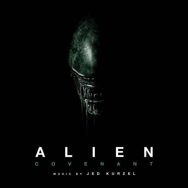 Jed Kurzel - Alien: Covenant (Original Soundtrack Album)