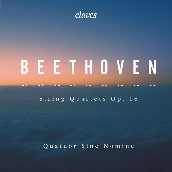 Quartet Sine Nomine|Beethoven: String Quartets, Op. 18