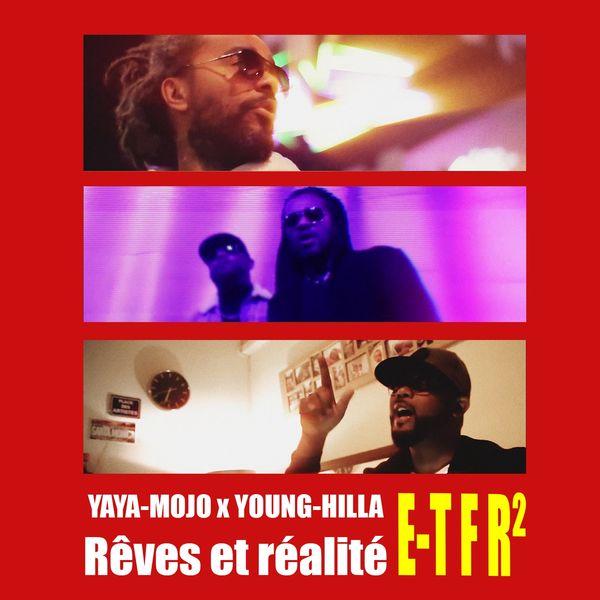 Yaya-Mojo - Rêve et réalité (feat. Young-Hilla) [E-TFR2]