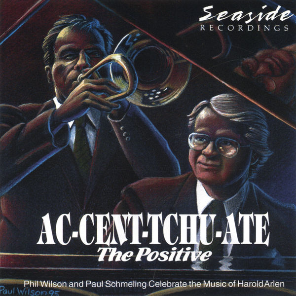 Phil Wilson and Paul Schemeling - Ac-Cent-Tchu-Ate The Positive