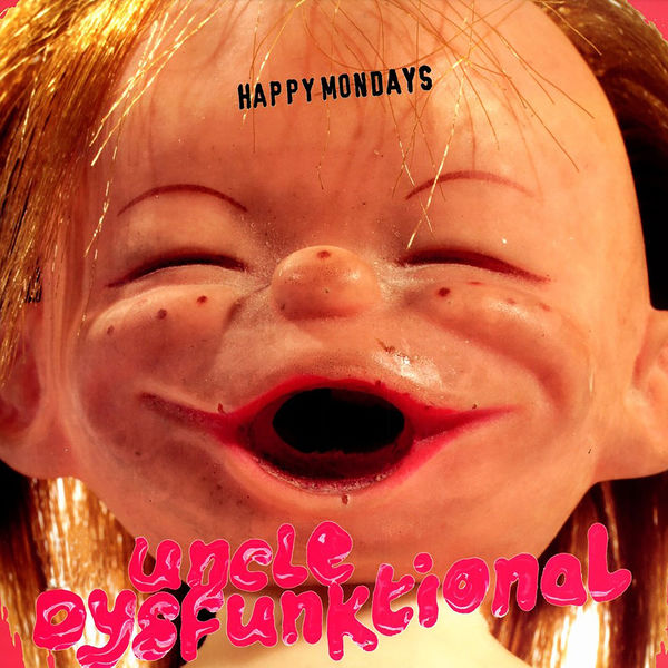 Happy Mondays - Uncle Dysfunktional (2020 Mix)