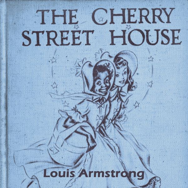 Louis Armstrong & The Dukes Of Dixieland - The Cherry Street House