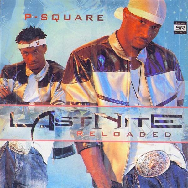 P Square - Last Nite: Reloaded