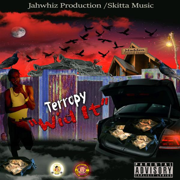 Terropy|Wid It (feat. Jahwhiz Prod)